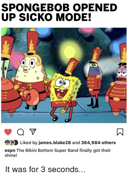 Espn, SpongeBob, and Bikini Bottom SPONGEBOB OPENED UP SICKO MODE! 0 Liked