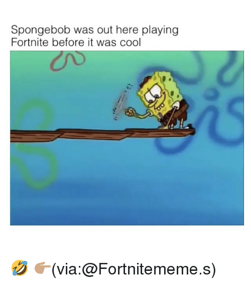 Spongebob Was Out Here Playing Fortnite Before It Was Cool