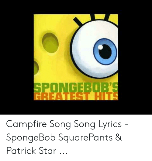 SPONGEBOB'S GREATEST HITS Campfire Song Song Lyrics