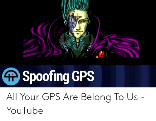 Spoofing GPS All Your GPS Are Belong to Us - YouTube