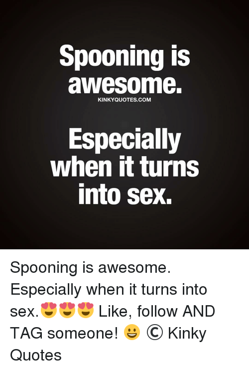 Spooning Is Awesome KINKY QUOTES COM Especially When It ...