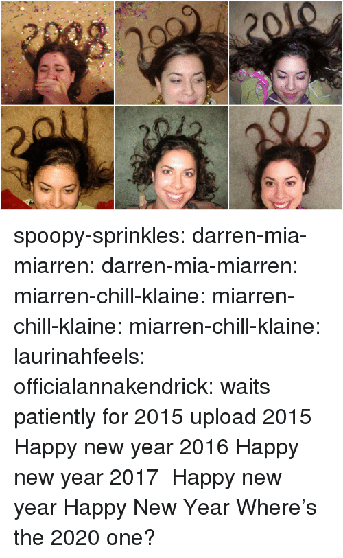 Chill, Instagram, and New Year's: spoopy-sprinkles:  darren-mia-miarren: darren-mia-miarren:  miarren-chill-klaine:  miarren-chill-klaine:  miarren-chill-klaine:  laurinahfeels:  officialannakendrick:    waits patiently for 2015 upload  2015    Happy new year 2016  Happy new year 2017  Happy new year  Happy New Year Where's the 2020 one?