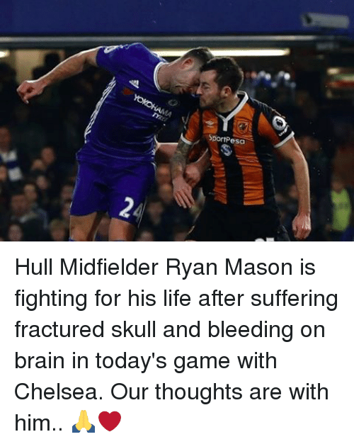 Chelsea, Memes, and Skull: Sport esa Hull Midfielder Ryan Mason is fighting for his life after suffering fractured skull and bleeding on brain in today's game with Chelsea. Our thoughts are with him.. 🙏❤️