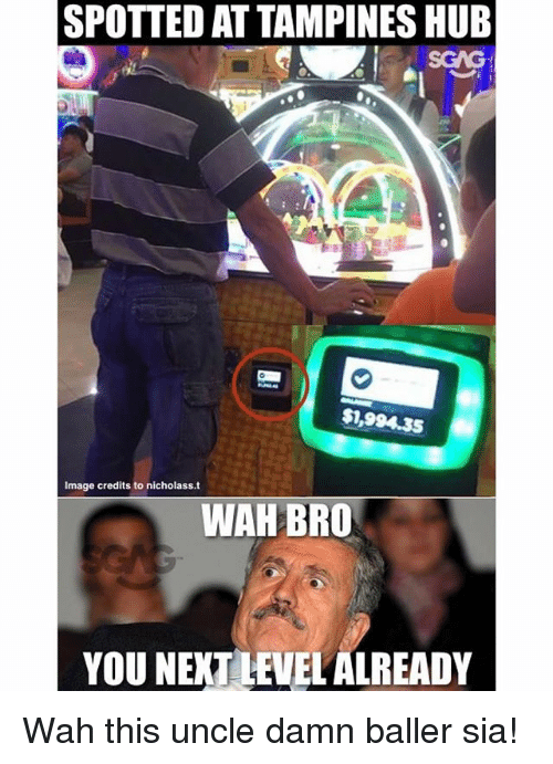 Memes, Image, and 🤖: SPOTTED AT TAMPINES HUB  SGAG  $1,994.35  Image credits to nicholass.t  WAH BRO  YOU NEXT LEVEL ALREADY Wah this uncle damn baller sia!