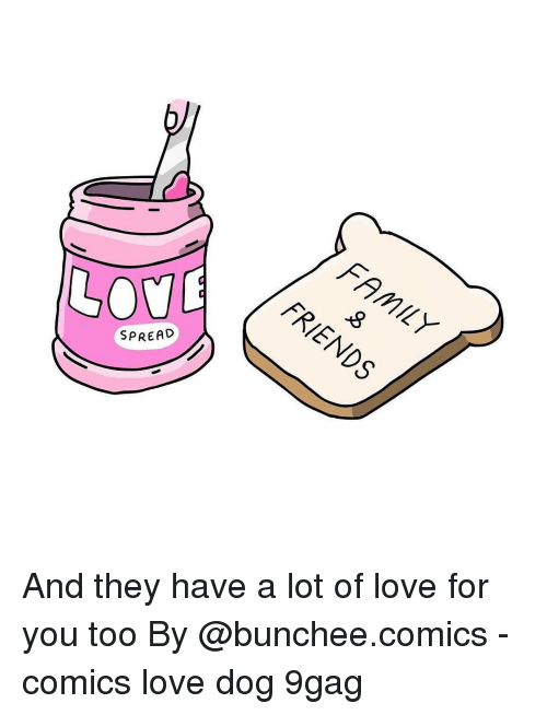 9gag, Love, and Memes: SPREAD And they have a lot of love for you too By @bunchee.comics - comics love dog 9gag