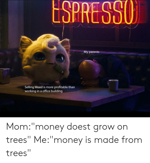 SPRESSO My Parents Selling Weed Is More Profitable Than Working in a
