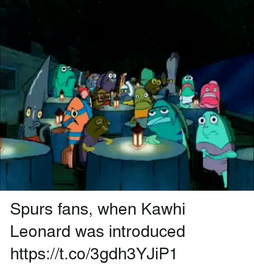 Sports, Kawhi Leonard, and Spurs: Spurs fans, when Kawhi Leonard was introduced https://t.co/3gdh3YJiP1
