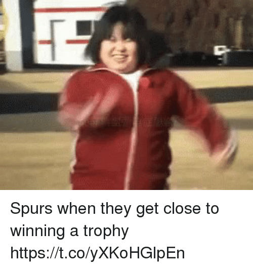 Soccer, Spurs, and They: Spurs when they get close to winning a trophy https://t.co/yXKoHGlpEn