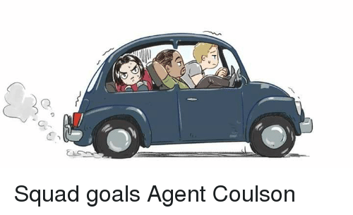 Goals, Squad, and Avengers: Squad goals  Agent Coulson