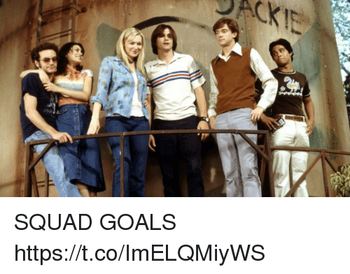 Goals, Memes, and Squad: SQUAD GOALS https://t.co/ImELQMiyWS