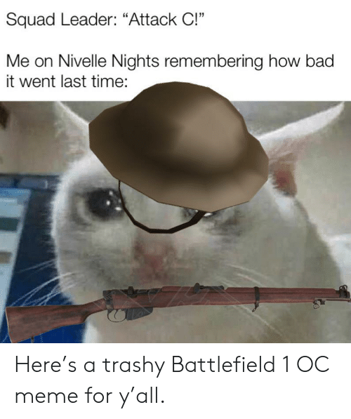 Squad Leader Attack C! Me on Nivelle Nights Remembering How