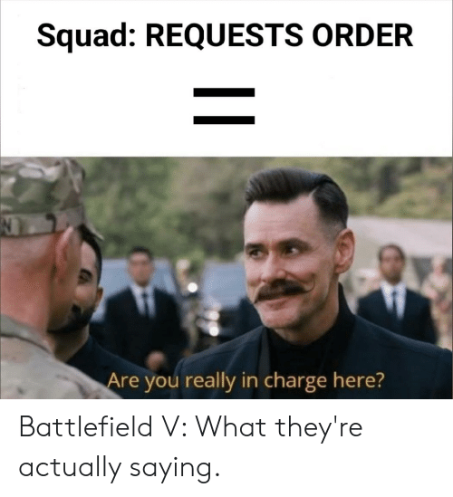 Squad REQUESTS ORDER Are You Really in Charge Here