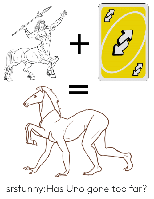 Tumblr, Uno, and Blog: srsfunny:Has Uno gone too far?