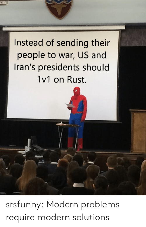 Tumblr, Blog, and Net: srsfunny:  Modern problems require modern solutions