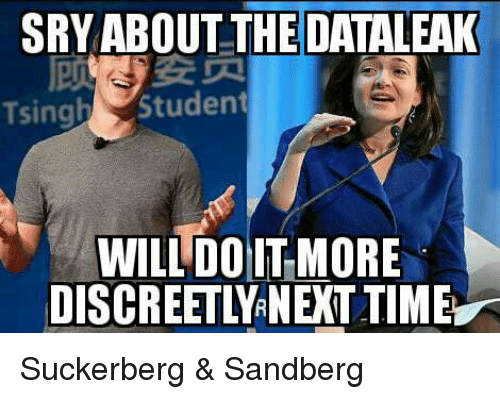 Politics, Time, and Student: SRY ABOUT THE DATALEAK  Tsingh Student  WILL DOIT MORE  DISCREETLYANEXT TIME Suckerberg & Sandberg
