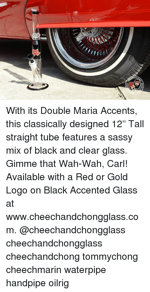 "Memes, Glasses, and Logos: SS Y10 With its Double Maria Accents, this classically designed 12"" Tall straight tube features a sassy mix of black and clear glass. Gimme that Wah-Wah, Carl! Available with a Red or Gold Logo on Black Accented Glass at www.cheechandchongglass.com. @cheechandchongglass cheechandchongglass cheechandchong tommychong cheechmarin waterpipe handpipe oilrig"