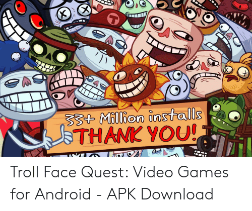 Sst Million Nstalls THANK YOU! Troll Face Quest Video Games for