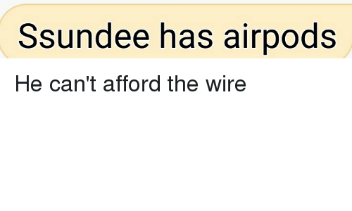 Ssundee Has Airpods | Reddit Meme on ME ME