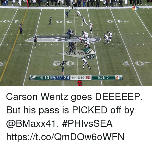 Memes, 🤖, and Phi: ST& 10  PHI 10SEA 24 4th 2:10 02 1st &10 Carson Wentz goes DEEEEEP.  But his pass is PICKED off by @BMaxx41. #PHIvsSEA https://t.co/QmDOw6oWFN