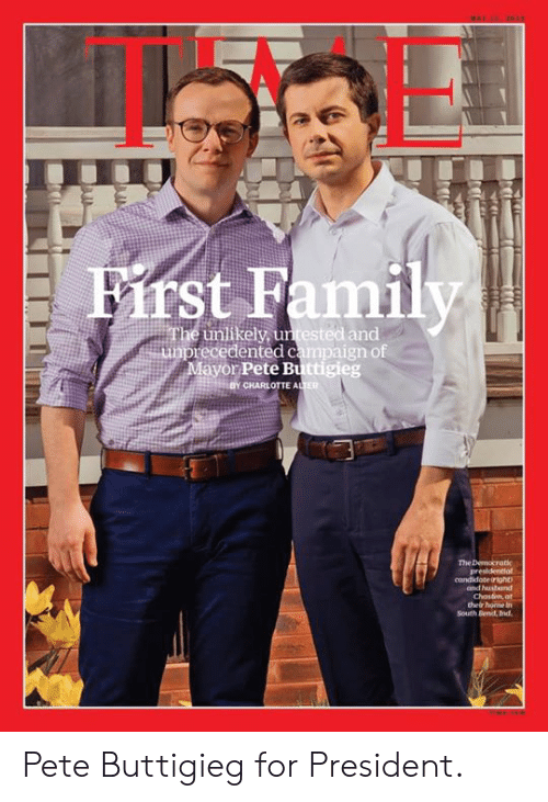 Family, Charlotte, and President: st Family  unlikely, untested and  ayor Pete Buttigieg  recedented campaign of  CHARLOTTE A  ER  and hhusbund Pete Buttigieg for President.