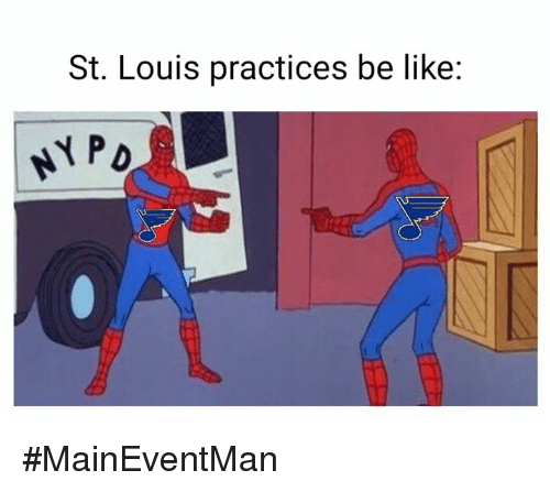 Be Like, Hockey, and St Louis: St. Louis practices be like: #MainEventMan