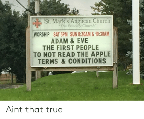 Apple, Church, and True: St. Mark's Anglican Church  The Friendly Church  WORSHIP SAT 5PM SUN 8:30AM&10:30AM  ADAM & EVE  THE FIRST PEOPLE  TO NOT READ THE APPLE  TERMS &CONDITIONS Aint that true