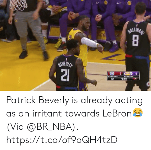 Memes, Nba, and Lebron: ST9:491 Patrick Beverly is already acting as an irritant towards LeBron😂  (Via @BR_NBA).  https://t.co/of9aQH4tzD