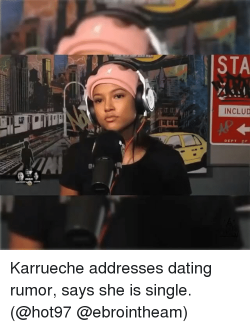 Dating, Memes, and Hot97: STA  INCLUD  AI  0 Karrueche addresses dating rumor, says she is single. (@hot97 @ebrointheam)