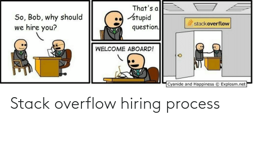 Stack, Stack Overflow, and Process: Stack overflow hiring process