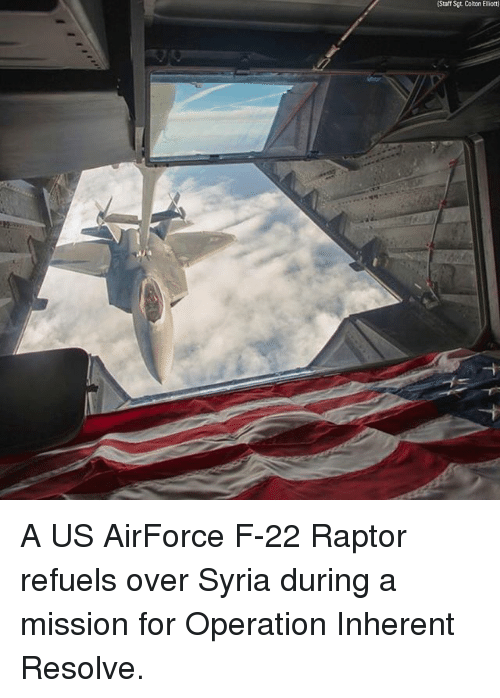 Memes, Syria, and 🤖: (Staff Sgt Colton Elliot) A US AirForce F-22 Raptor refuels over Syria during a mission for Operation Inherent Resolve.