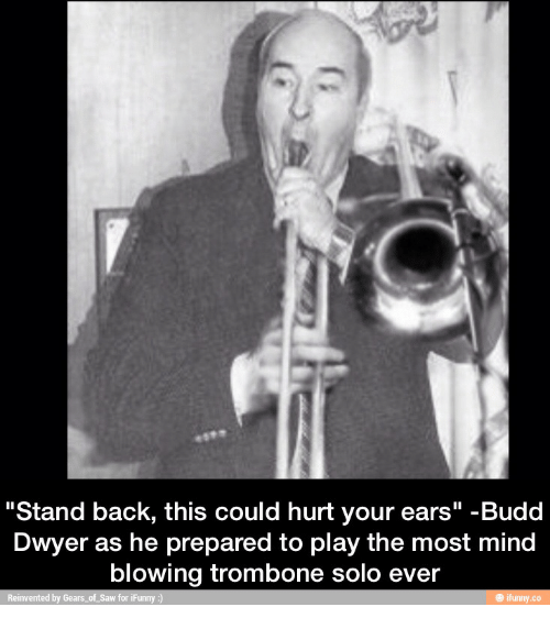 stand back this could hurt your ears budd dwyer as he prepared to