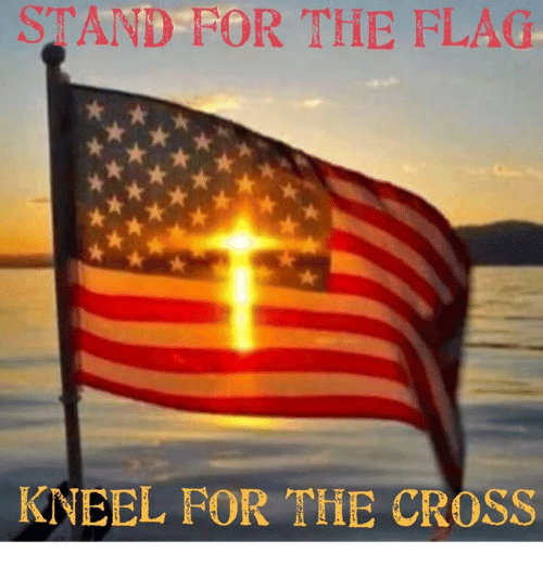 Stand Nor The Flag Kneel For The Cross Meme On Me Me
