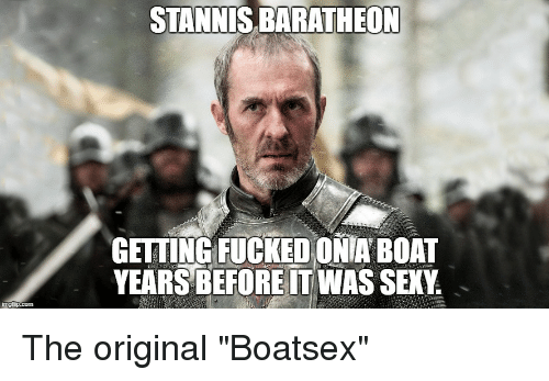 stannis baratheon getting fucked ona boat years before it was 27347281 ✅ 25 best memes about pyre pyre memes
