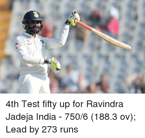 Memes, India, and 🤖: Star 4th Test fifty up for Ravindra Jadeja  India - 750/6 (188.3 ov); Lead by 273 runs