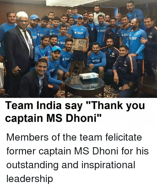 "Memes, 🤖, and Dhoni: Star  Star  Sta  *Star  rStar  Star  Team India say ""Thank you  captain MS Dhoni"" Members of the team felicitate former captain MS Dhoni for his outstanding and inspirational leadership"