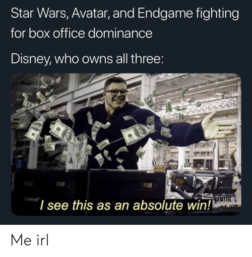 Disney, Star Wars, and Avatar: Star Wars, Avatar, and Endgame fighting  for box office dominance  Disney, who owns all three  l see this as an absolute win! Me irl