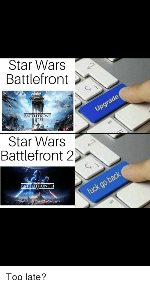 Star Wars, Fuck, and Star: Star Wars  Battlefront  BATTLEFRONT  rade  Upg  Star Wars  Battlefront 2  BATTLEFRONT II  fuck go back
