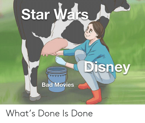 Bad, Disney, and Movies: Star Wars  Disney  Bad Movies What's Done Is Done