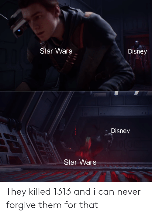 Disney, Star Wars, and Star: Star Wars  Disney  Disney  Star Wars They killed 1313 and i can never forgive them for that