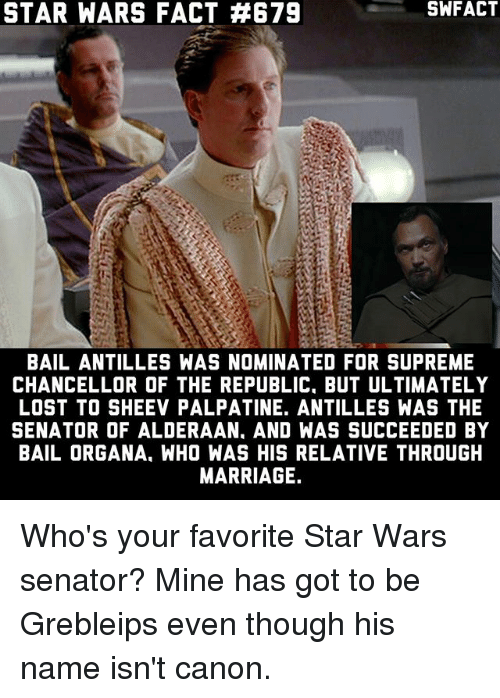 Star Wars Fact 679 Bail Antilles Was Nominated For Supreme