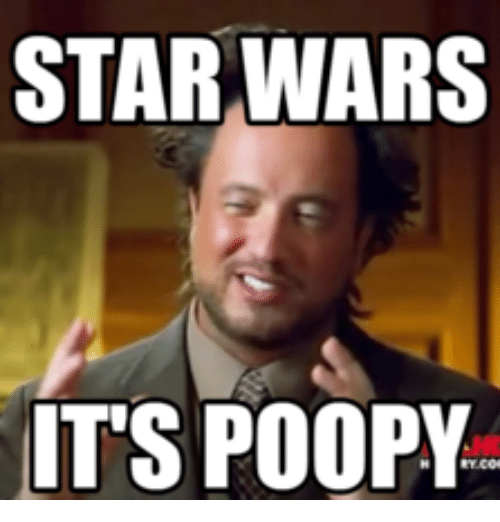 star wars its poopy 17687992 25 best star wars apush memes testes memes, gotta memes, by the