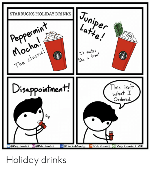 Ass, Starbucks, and Tree: STARBUCKS HOLIDAY DRINKS  er  Peppe  ass  tree  The  ke  Disappointment!  This isnt  what I  Ordered.  @Rob comics @Rob-comics@The RobComics  Rob Comic 2ob ComicS R+R Holiday drinks