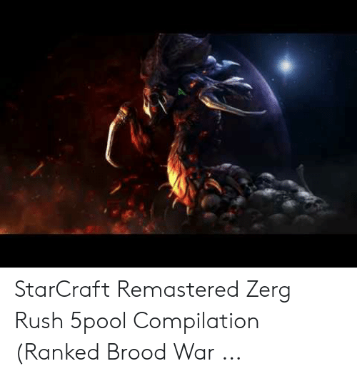 StarCraft Remastered Zerg Rush 5pool Compilation Ranked Brood War