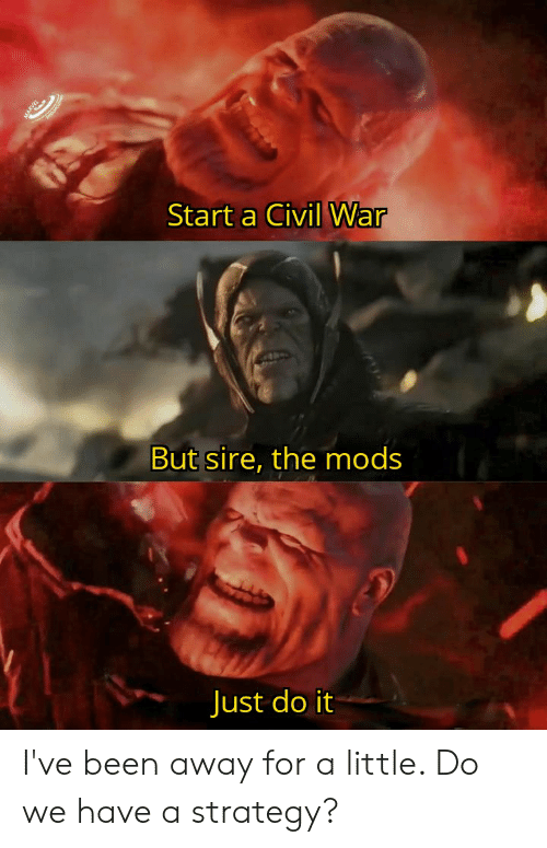 Start a Civil War but Sire the Mods Just Do It MARVEL I've