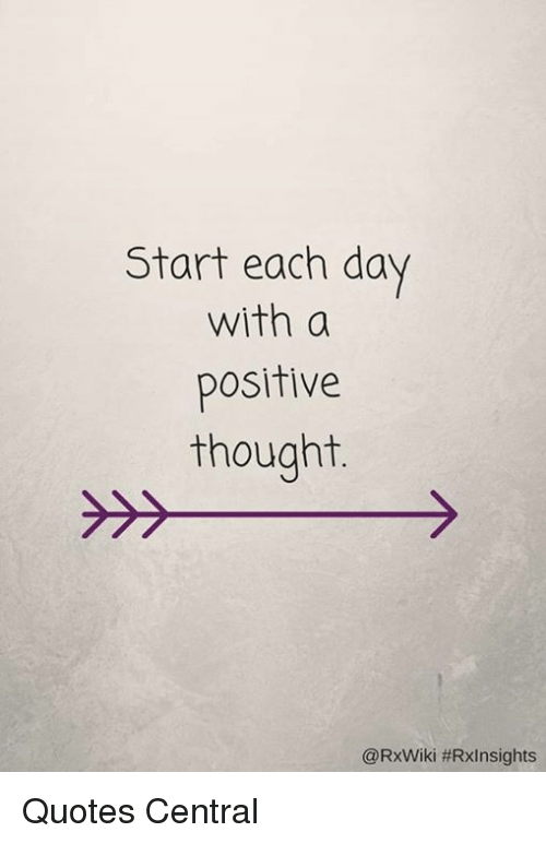 Thought For The Day Quotes | Start Each Day With A Positive Thought Quotes Central Meme On Me Me