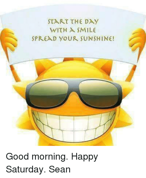 Start The Day With A Smile Spread Your Sunshine Good Morning Happy