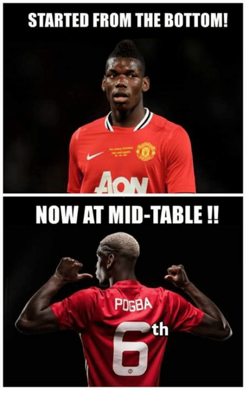 I'd like to bring something to everyone's attention Started-from-the-bottom-now-at-mid-table-pogba-th-10497953
