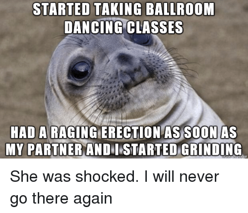 started taking ballroom dancing classes had a as soon as 2551407 started taking ballroom dancing classes had a as soon as my
