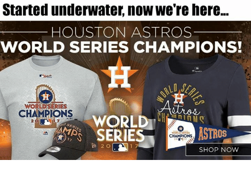 newest b1919 8502b Started Underwater Now We're Here HOUSTON ASTROS WORLD ...