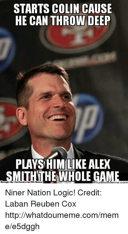 starts colin cause he can throw deep plays him like 18423462 ✅ 25 best memes about niners niners memes